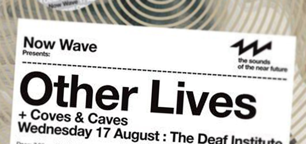 Coves & Caves supported Other Lives @ The Deaf Institute, Manchester, 17.08.11